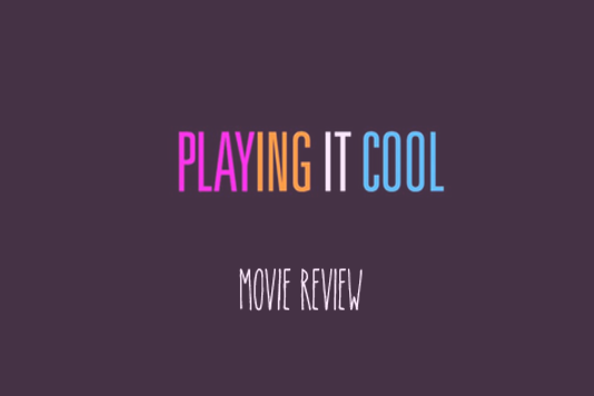 Playing it Cool. Funny Rom-com or… graphic